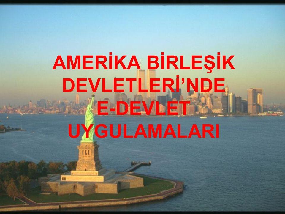 AMERİKA BİRLEŞİK DEVLETLERİ'NDE E-DEVLET UYGULAMALARI