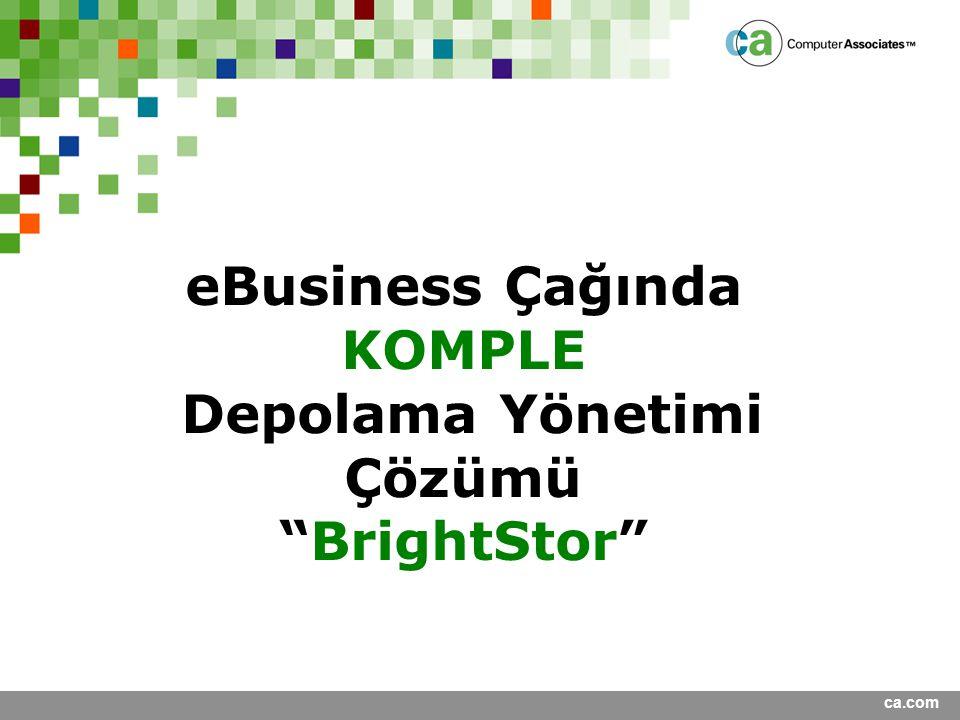 eBusiness Çağında KOMPLE Depolama Yönetimi Çözümü BrightStor