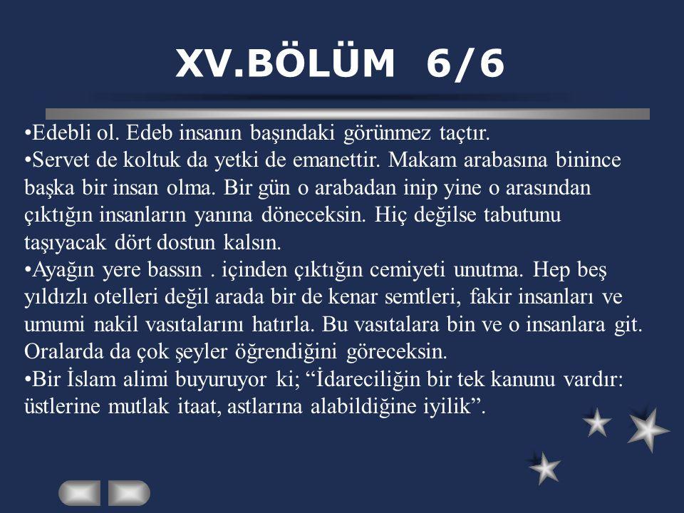 XV.BÖLÜM 6/6 Edebli ol. Edeb insanın başındaki görünmez taçtır.
