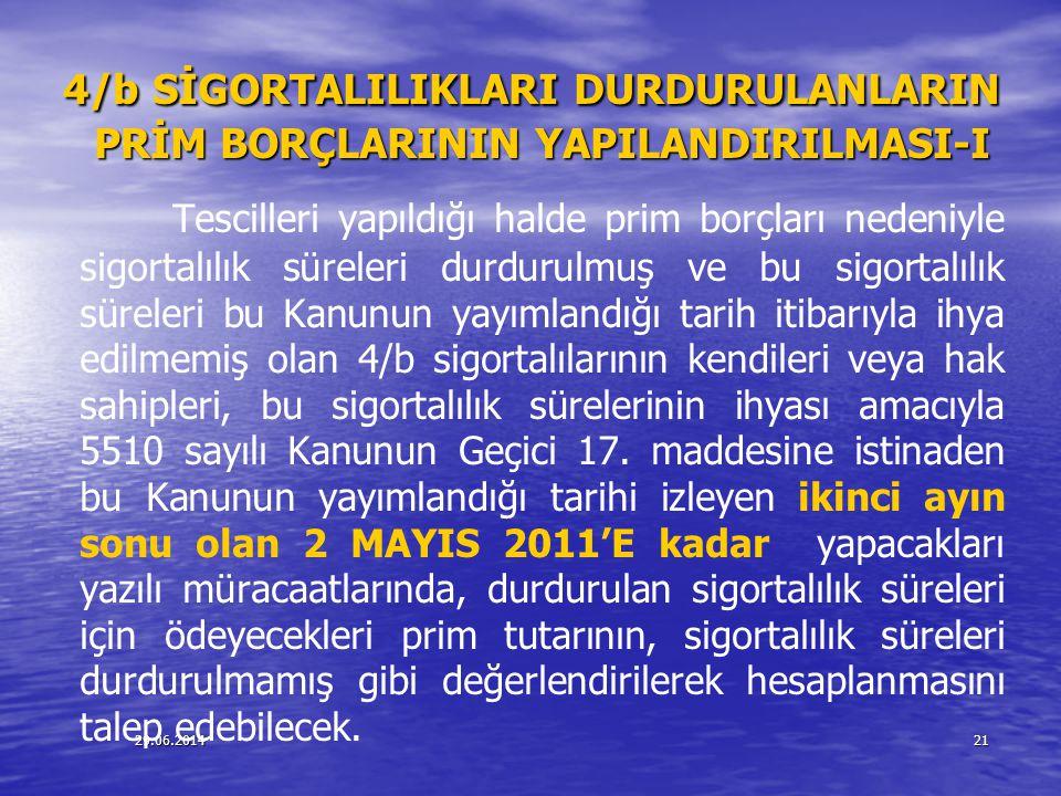 4/b SİGORTALILIKLARI DURDURULANLARIN PRİM BORÇLARININ YAPILANDIRILMASI-I