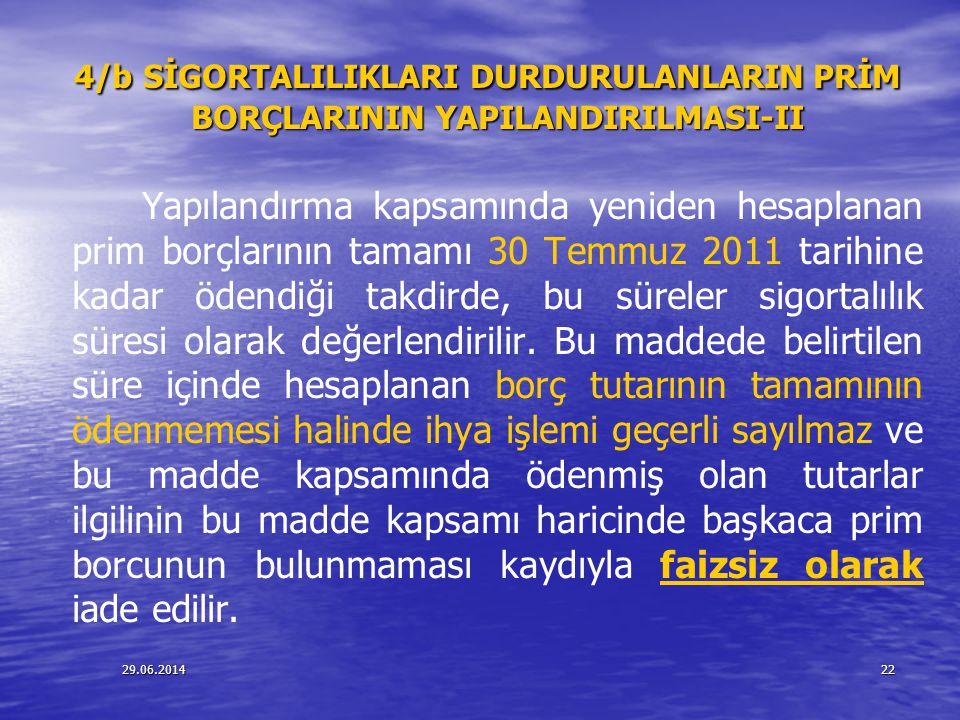 4/b SİGORTALILIKLARI DURDURULANLARIN PRİM BORÇLARININ YAPILANDIRILMASI-II