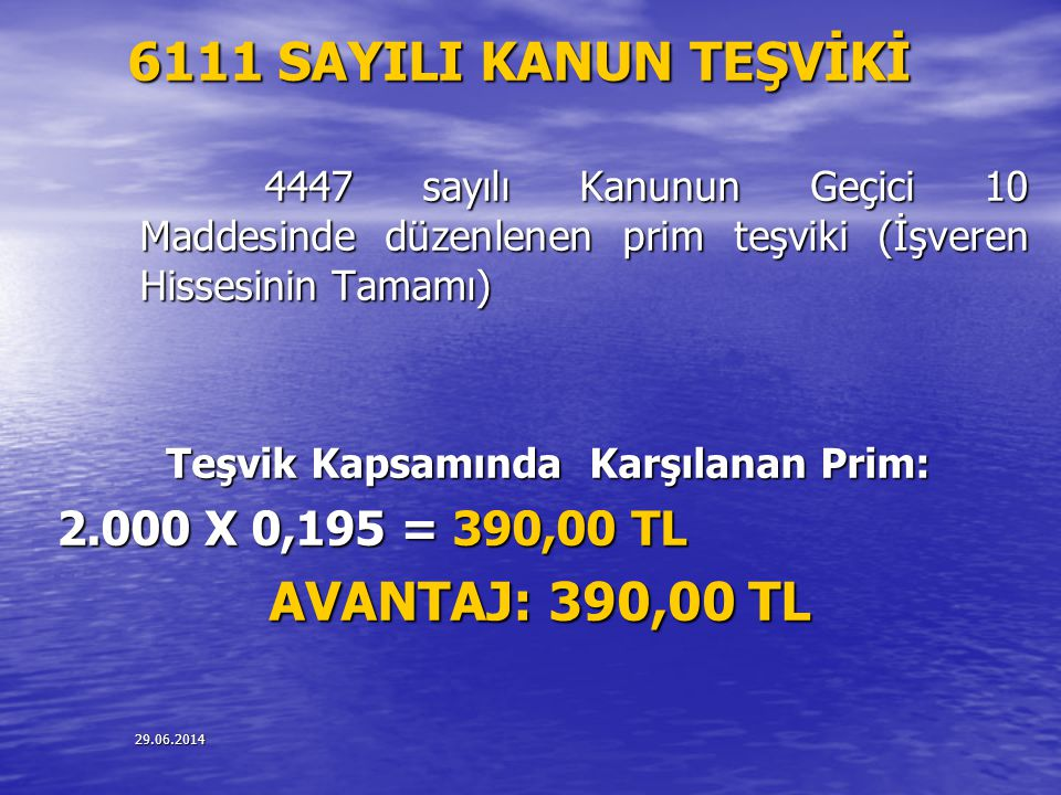 6111 SAYILI KANUN TEŞVİKİ 2.000 X 0,195 = 390,00 TL