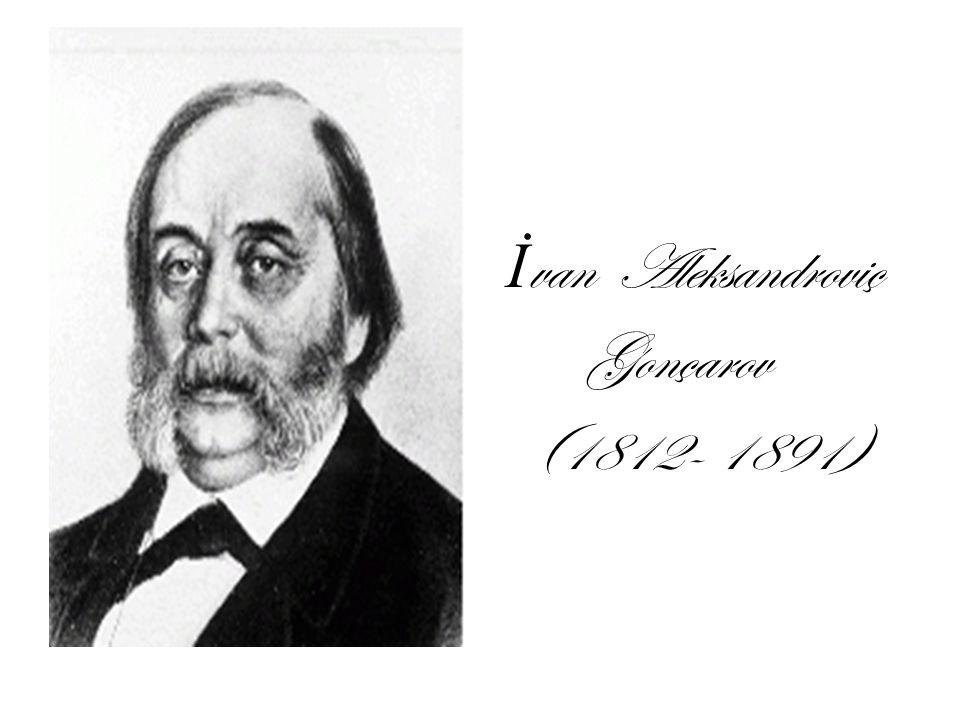 İvan Aleksandroviç Gonçarov (1812- 1891)
