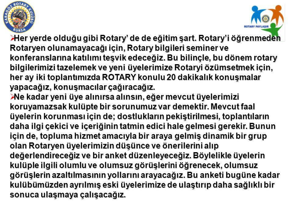 Her yerde olduğu gibi Rotary' de de eğitim şart