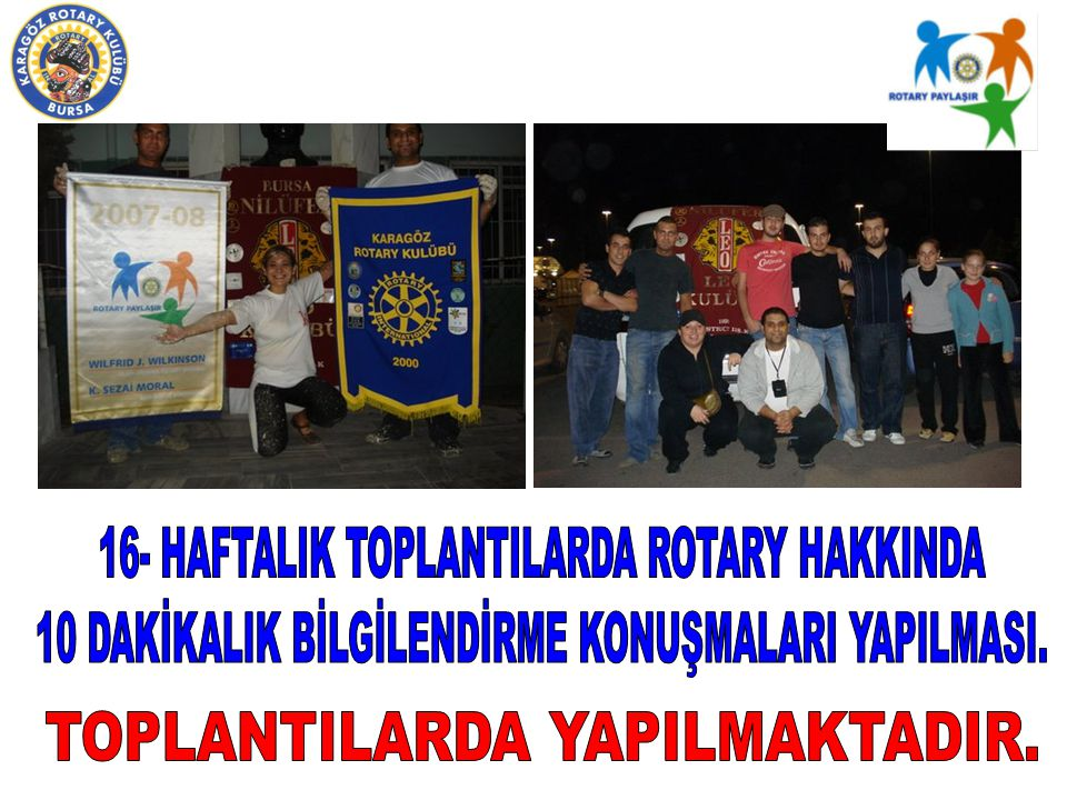 16- HAFTALIK TOPLANTILARDA ROTARY HAKKINDA