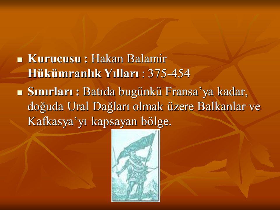 Kurucusu : Hakan Balamir Hükümranlık Yılları : 375-454