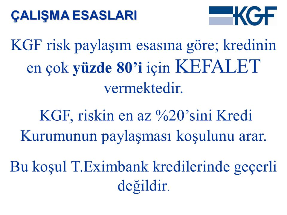 KGF, riskin en az %20'sini Kredi Kurumunun paylaşması koşulunu arar.