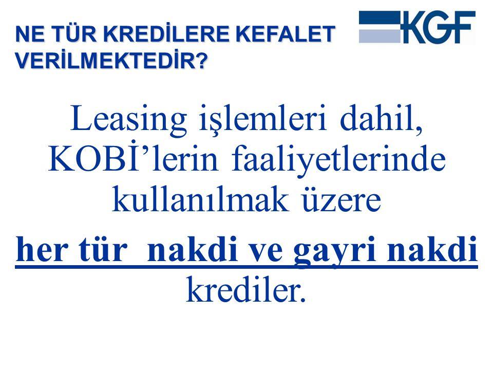 Leasing işlemleri dahil, KOBİ'lerin faaliyetlerinde kullanılmak üzere