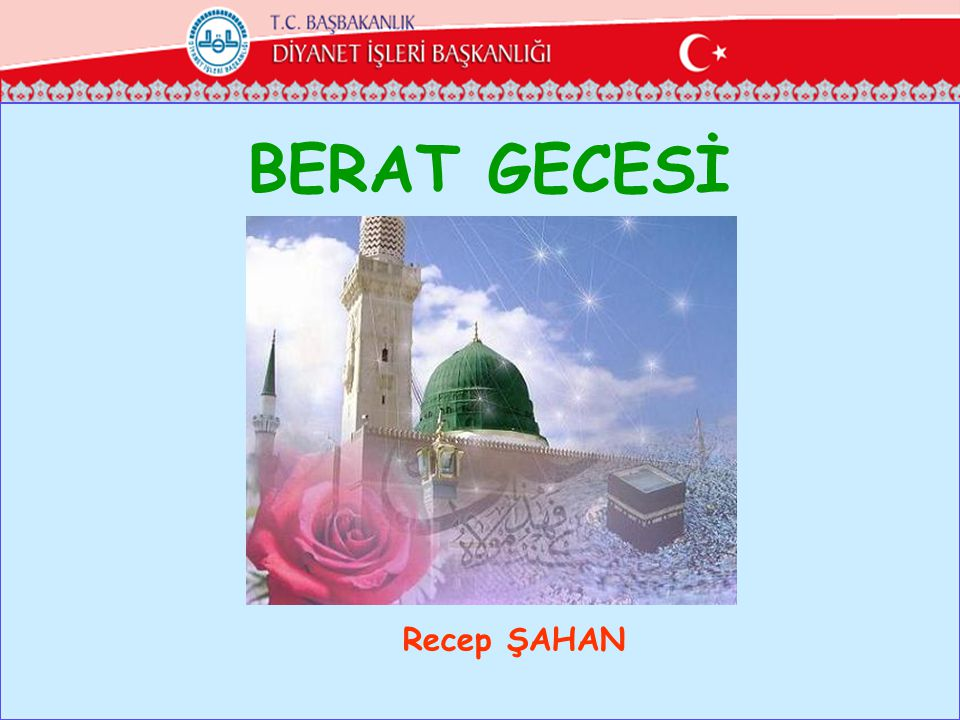 BERAT GECESİ ÜLÜĞÜ Recep ŞAHAN