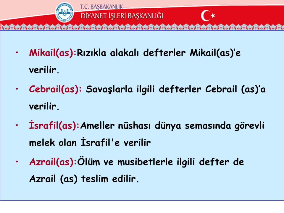 Mikail(as):Rızıkla alakalı defterler Mikail(as)'e verilir.
