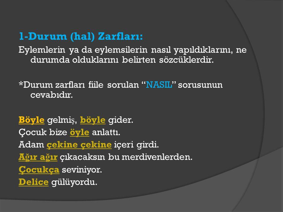 1-Durum (hal) Zarfları: