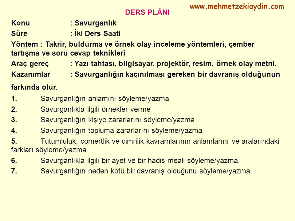 www.mehmetzekiaydin.com DERS PLÂNI. Konu : Savurganlık. Süre : İki Ders Saati.