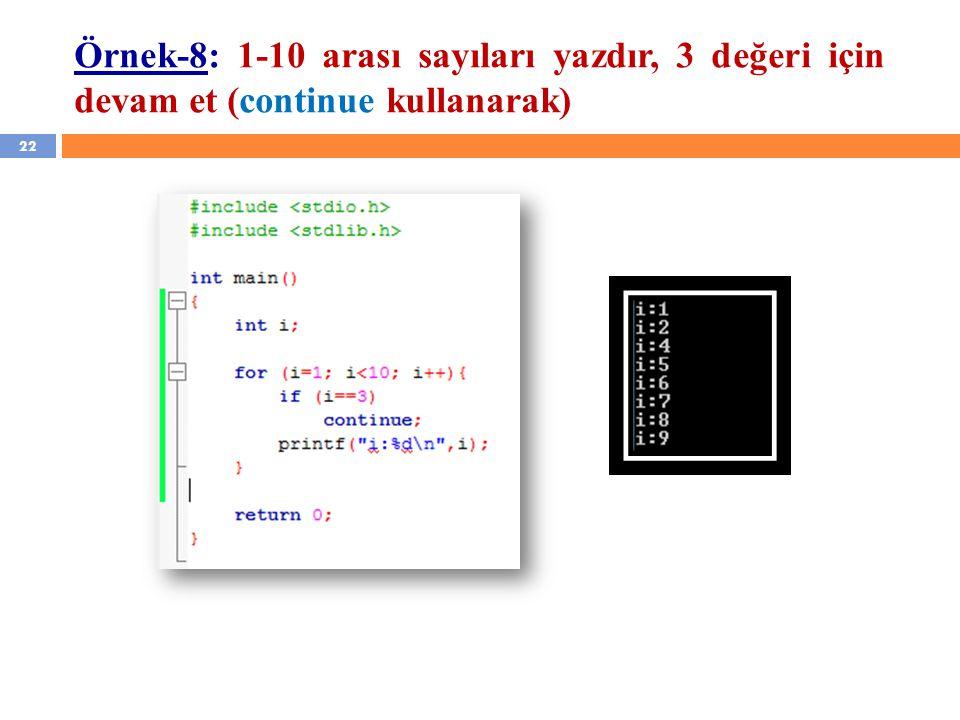 Örnek-8: 1-10 arası sayıları yazdır, 3 değeri için devam et (continue kullanarak)