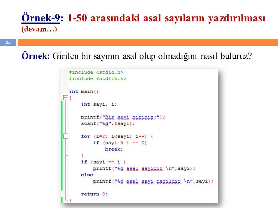 Örnek-9: 1-50 arasındaki asal sayıların yazdırılması (devam…)