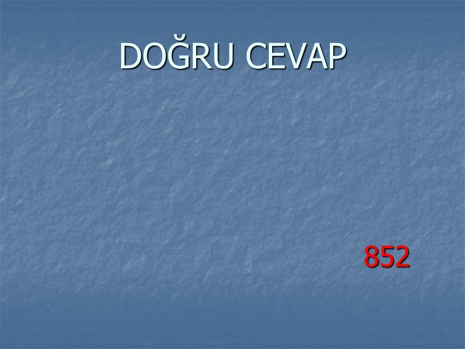 DOĞRU CEVAP 852