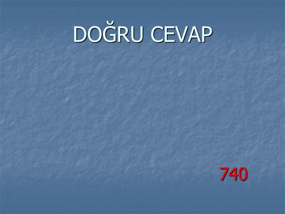 DOĞRU CEVAP 740