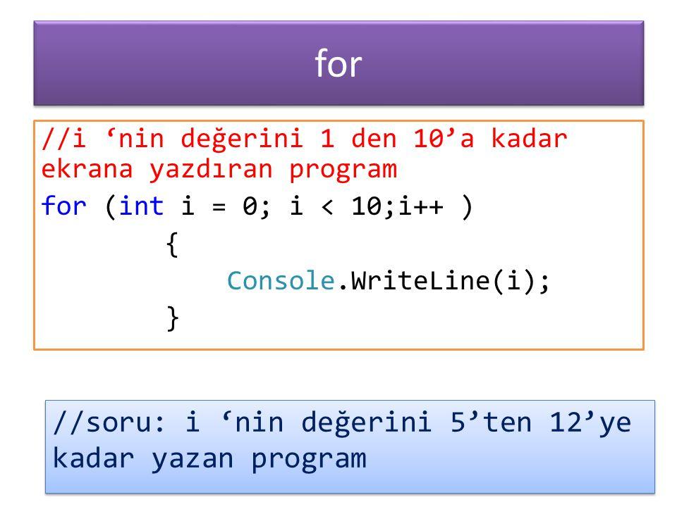 for //soru: i 'nin değerini 5'ten 12'ye kadar yazan program