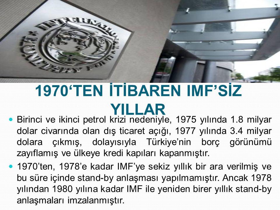 1970'TEN İTİBAREN IMF'SİZ YILLAR
