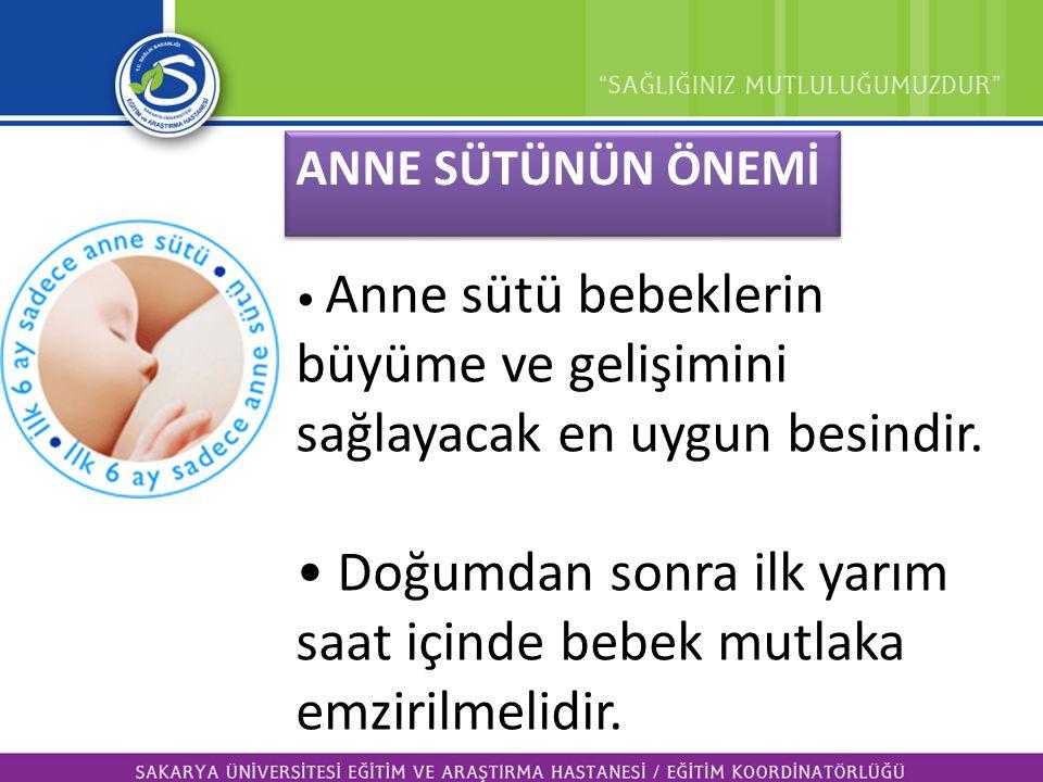 • Doğumdan sonra ilk yarım saat içinde bebek mutlaka emzirilmelidir.