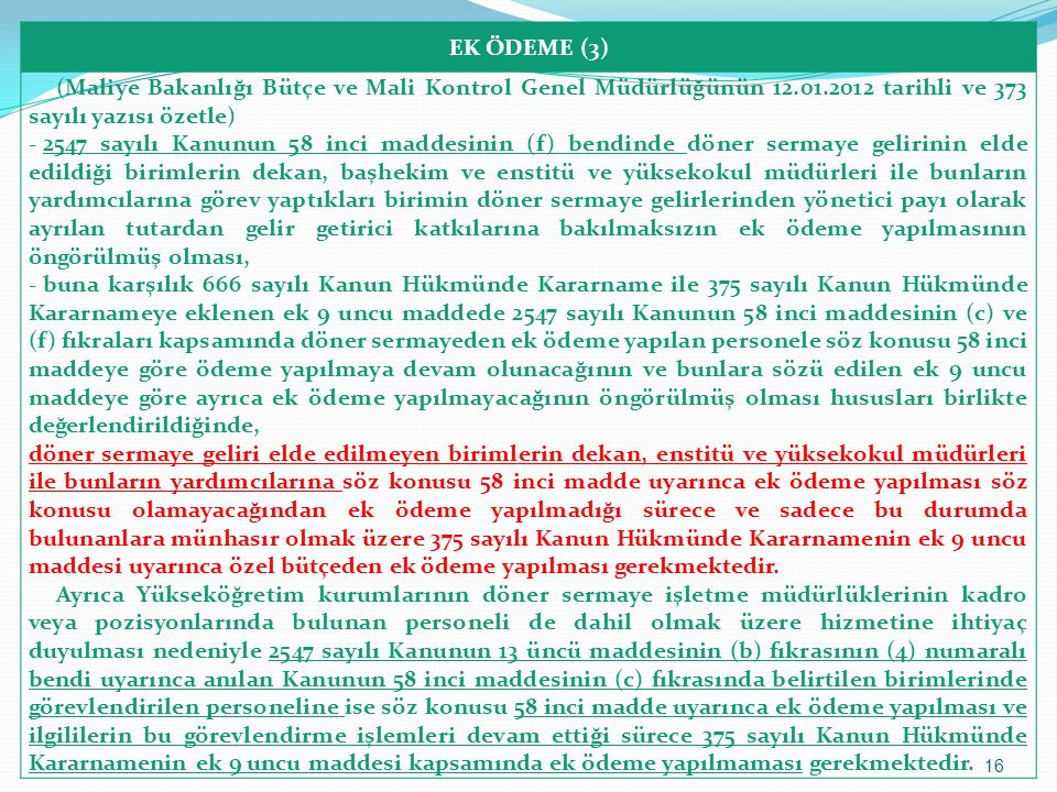 EK ÖDEME (3) (Maliye Bakanlığı Bütçe ve Mali Kontrol Genel Müdürlüğünün 12.01.2012 tarihli ve 373 sayılı yazısı özetle)