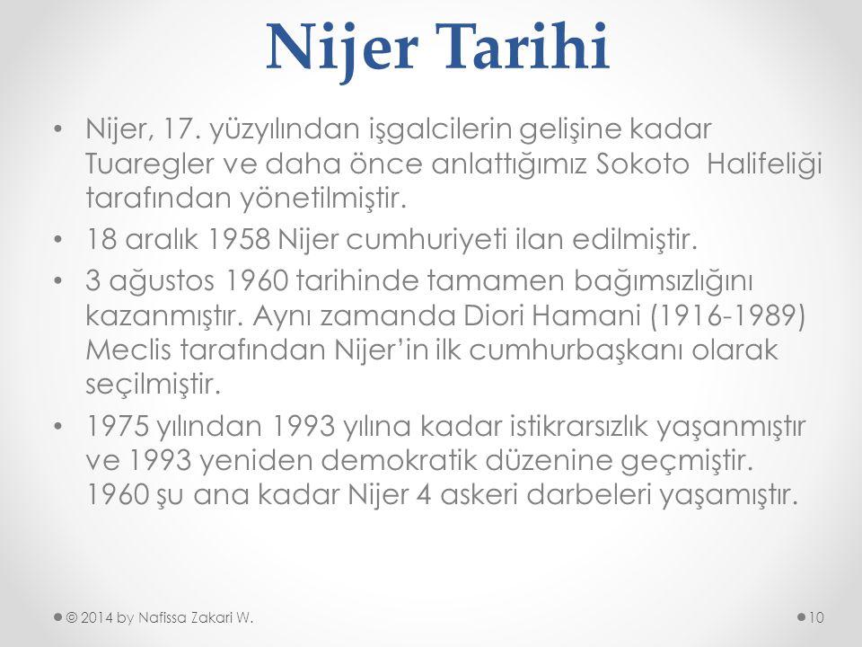 Nijer Tarihi Nijer, 17. yüzyılından işgalcilerin gelişine kadar Tuaregler ve daha önce anlattığımız Sokoto Halifeliği tarafından yönetilmiştir.