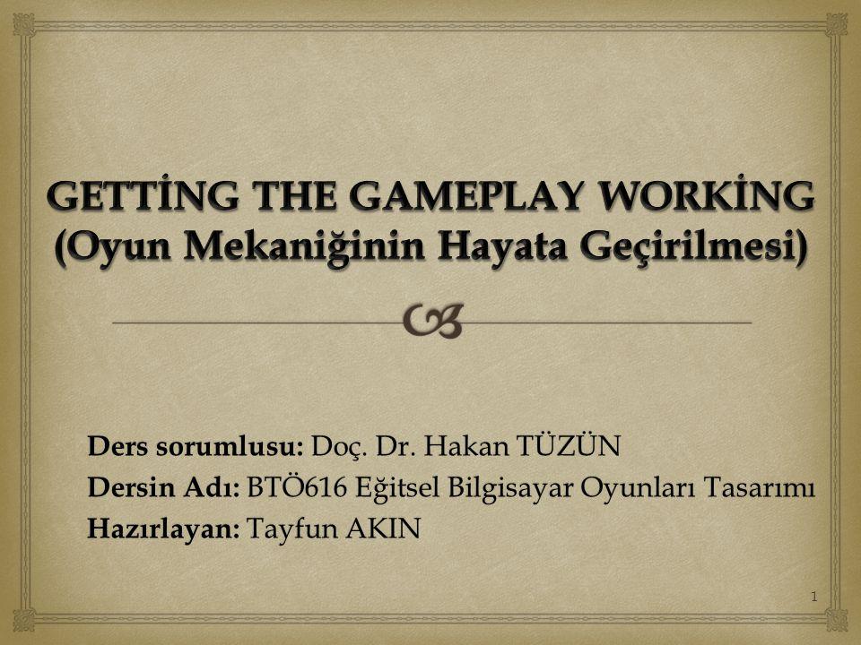 GETTİNG THE GAMEPLAY WORKİNG (Oyun Mekaniğinin Hayata Geçirilmesi)