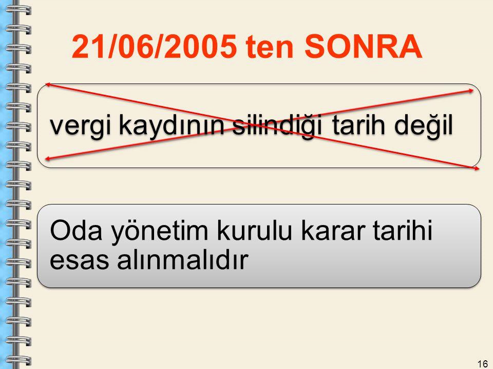 21/06/2005 ten SONRA vergi kaydının silindiği tarih değil