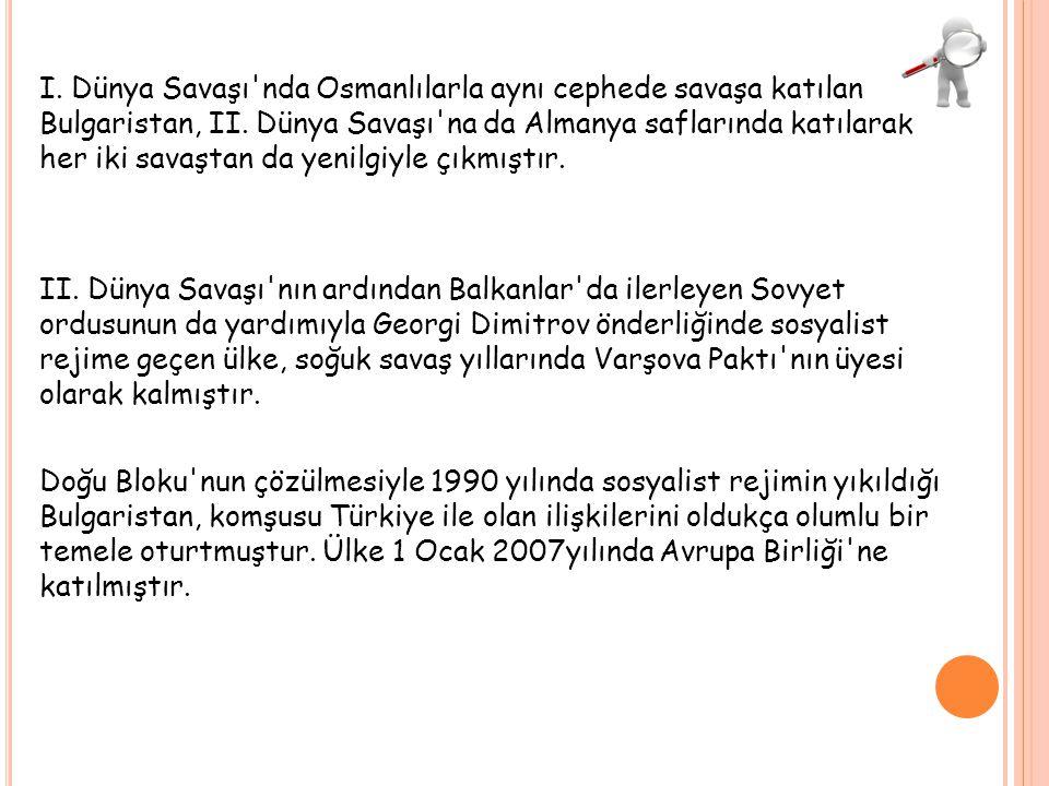 I. Dünya Savaşı nda Osmanlılarla aynı cephede savaşa katılan Bulgaristan, II.