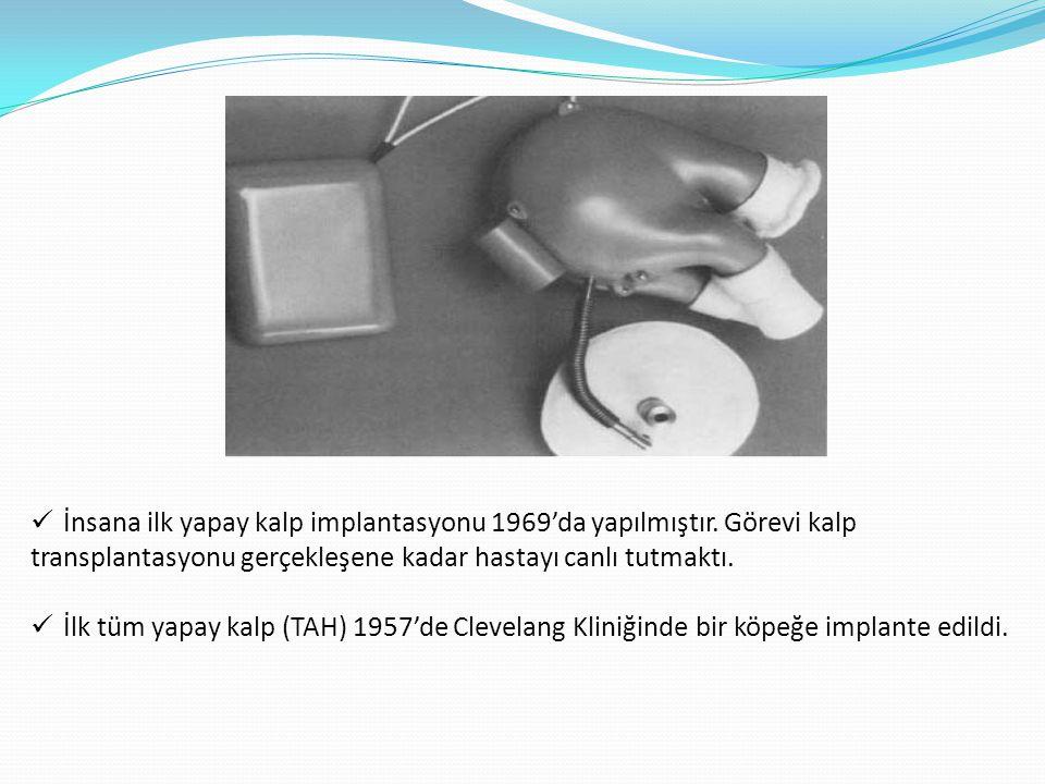 İnsana ilk yapay kalp implantasyonu 1969'da yapılmıştır. Görevi kalp