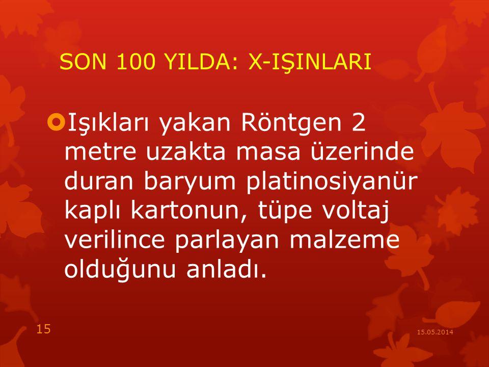 SON 100 YILDA: X-IŞINLARI