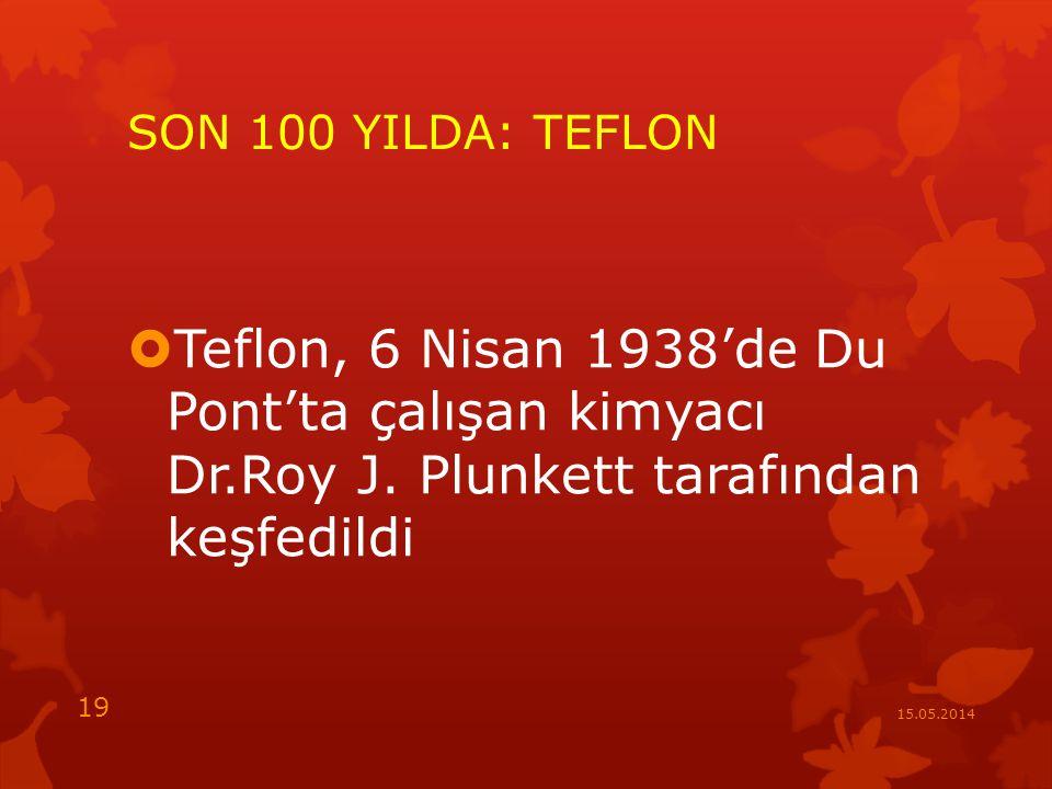 SON 100 YILDA: TEFLON Teflon, 6 Nisan 1938'de Du Pont'ta çalışan kimyacı Dr.Roy J. Plunkett tarafından keşfedildi.