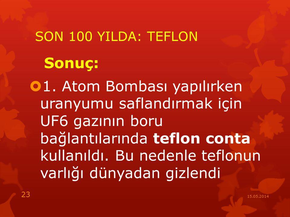 SON 100 YILDA: TEFLON Sonuç: