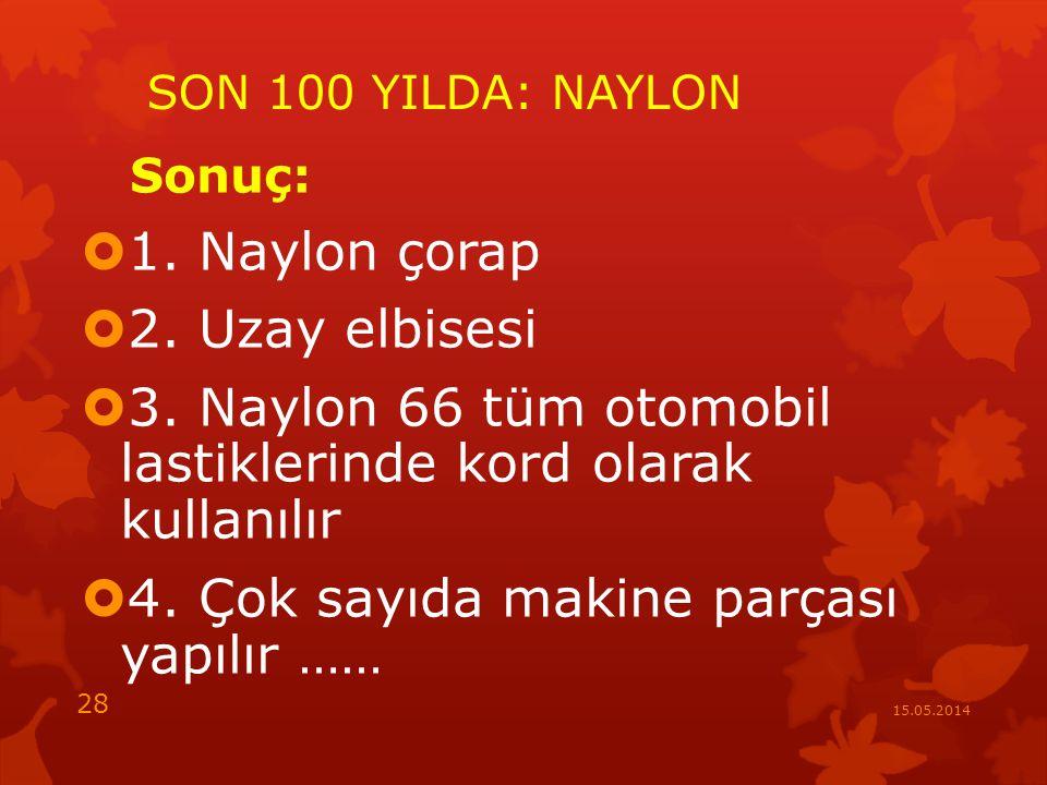 3. Naylon 66 tüm otomobil lastiklerinde kord olarak kullanılır