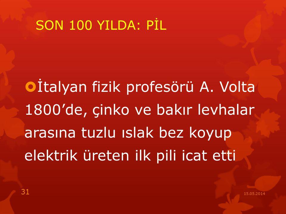 İtalyan fizik profesörü A. Volta 1800'de, çinko ve bakır levhalar