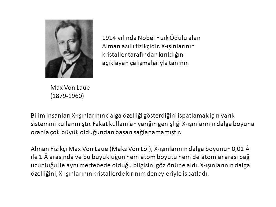 1914 yılında Nobel Fizik Ödülü alan Alman asıllı fizikçidir
