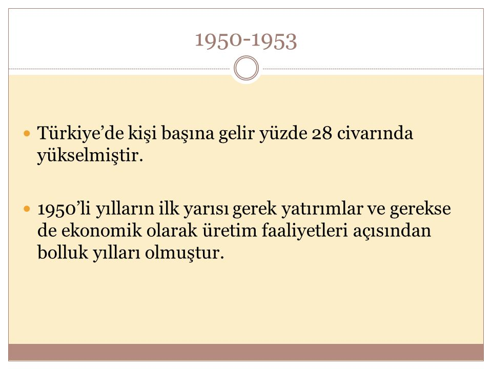 1950-1953 Türkiye'de kişi başına gelir yüzde 28 civarında yükselmiştir.