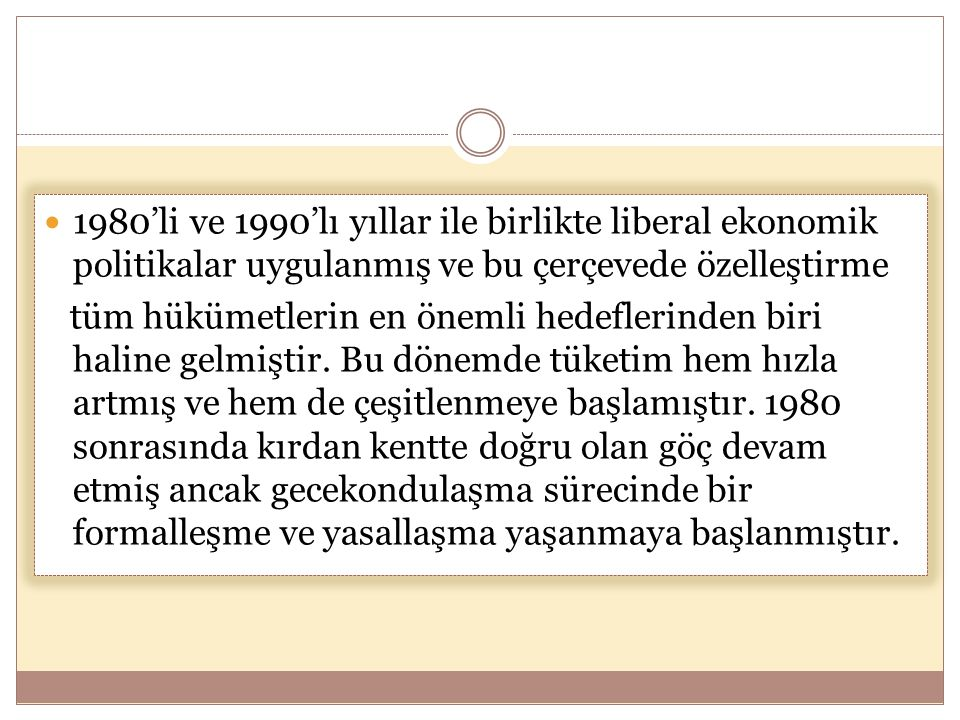 1980'li ve 1990'lı yıllar ile birlikte liberal ekonomik politikalar uygulanmış ve bu çerçevede özelleştirme