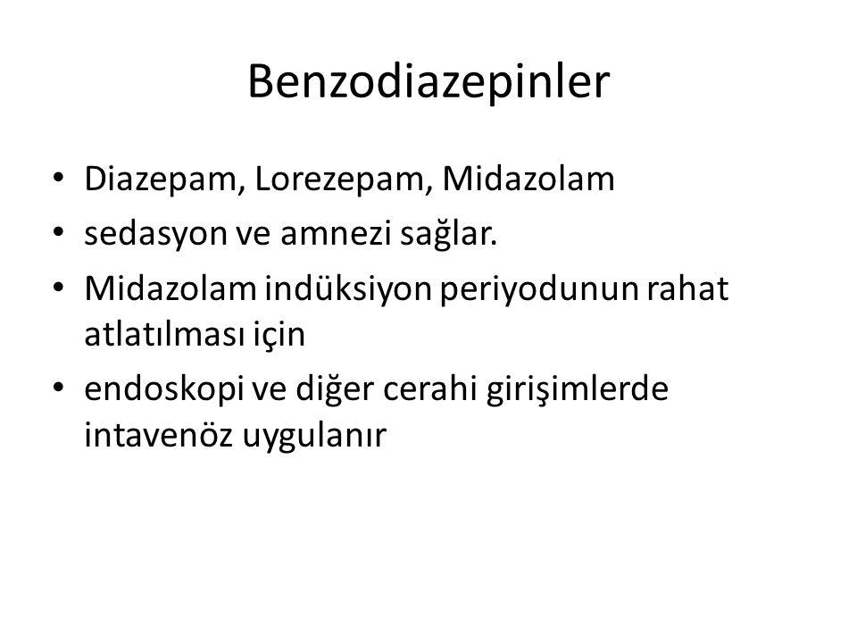 Benzodiazepinler Diazepam, Lorezepam, Midazolam