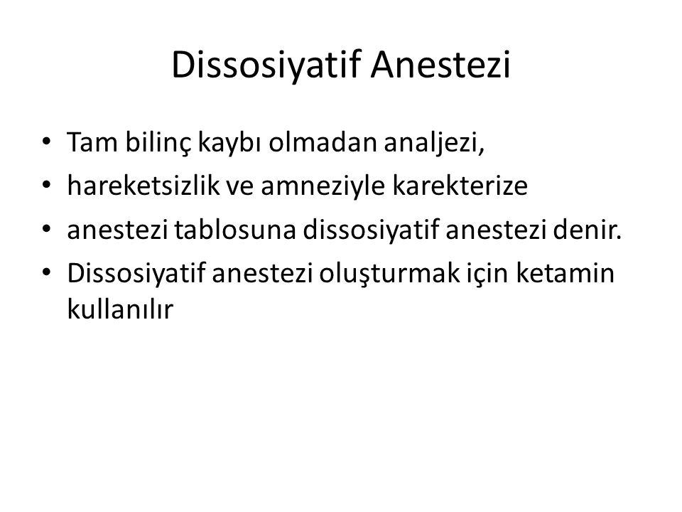 Dissosiyatif Anestezi