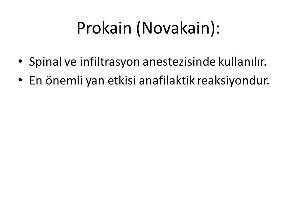 Prokain (Novakain): Spinal ve infiltrasyon anestezisinde kullanılır.