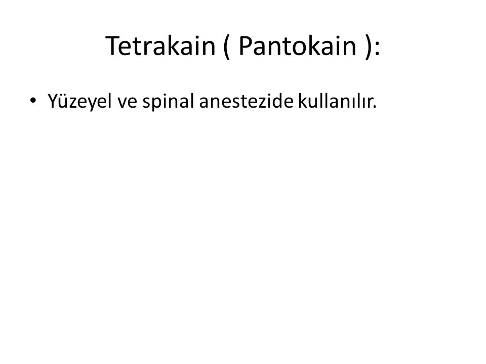 Tetrakain ( Pantokain ):