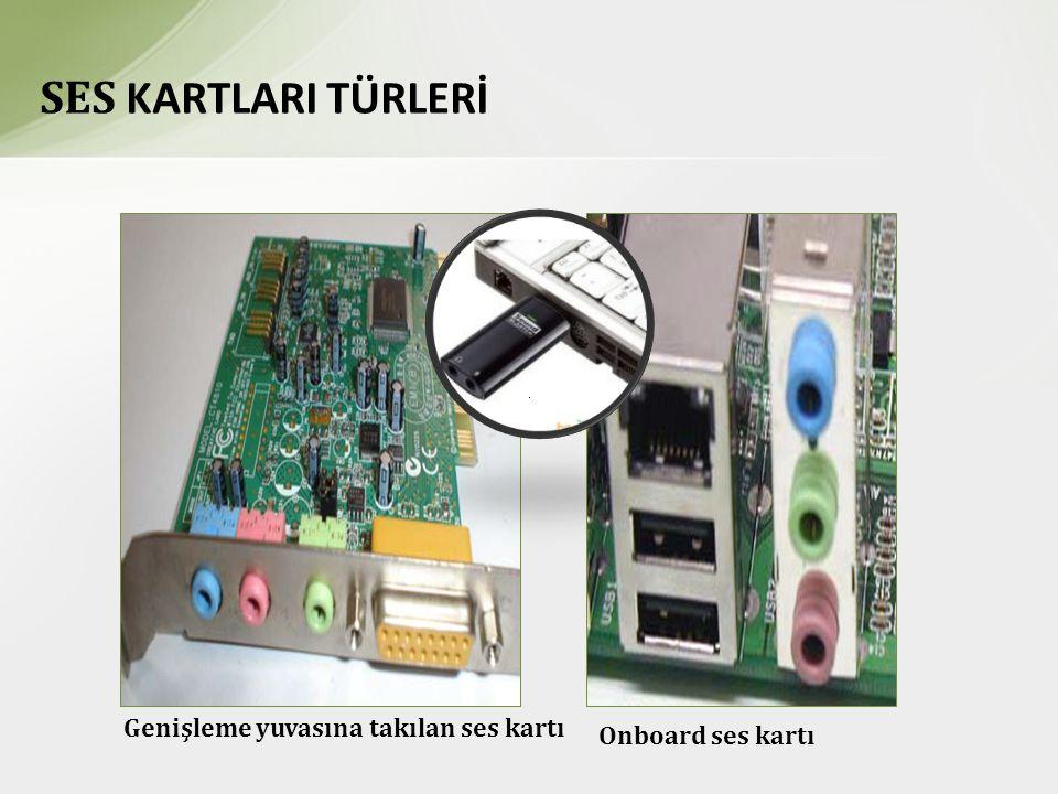 SES KARTLARI TÜRLERİ 12/2/2011 Genişleme yuvasına takılan ses kartı