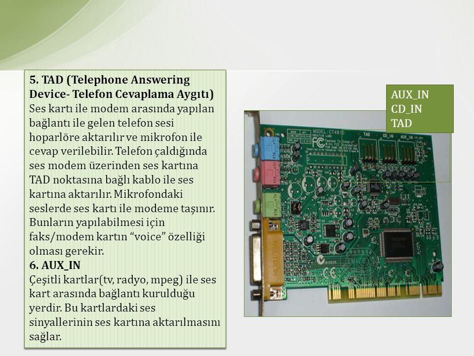 5. TAD (Telephone Answering Device- Telefon Cevaplama Aygıtı)