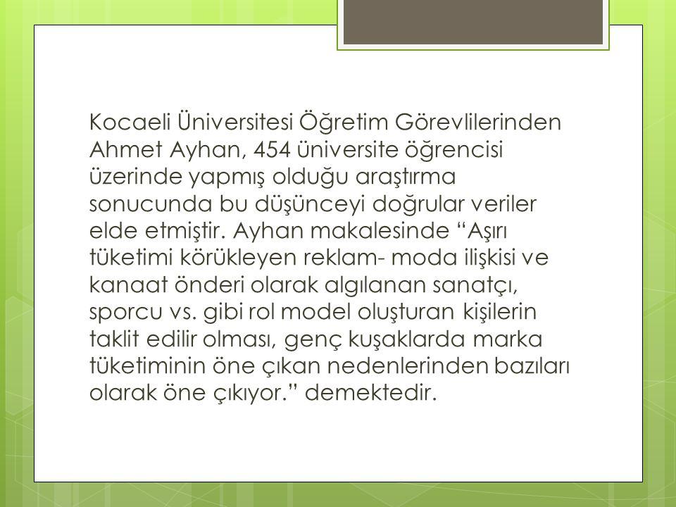 Kocaeli Üniversitesi Öğretim Görevlilerinden Ahmet Ayhan, 454 üniversite öğrencisi üzerinde yapmış olduğu araştırma sonucunda bu düşünceyi doğrular veriler elde etmiştir.