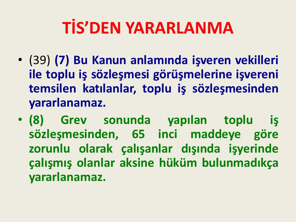 TİS'DEN YARARLANMA