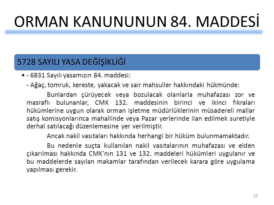 ORMAN KANUNUNUN 84. MADDESİ