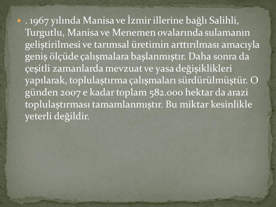 1967 yılında Manisa ve İzmir illerine bağlı Salihli, Turgutlu, Manisa ve Menemen ovalarında sulamanın geliştirilmesi ve tarımsal üretimin arttırılması amacıyla geniş ölçüde çalışmalara başlanmıştır.