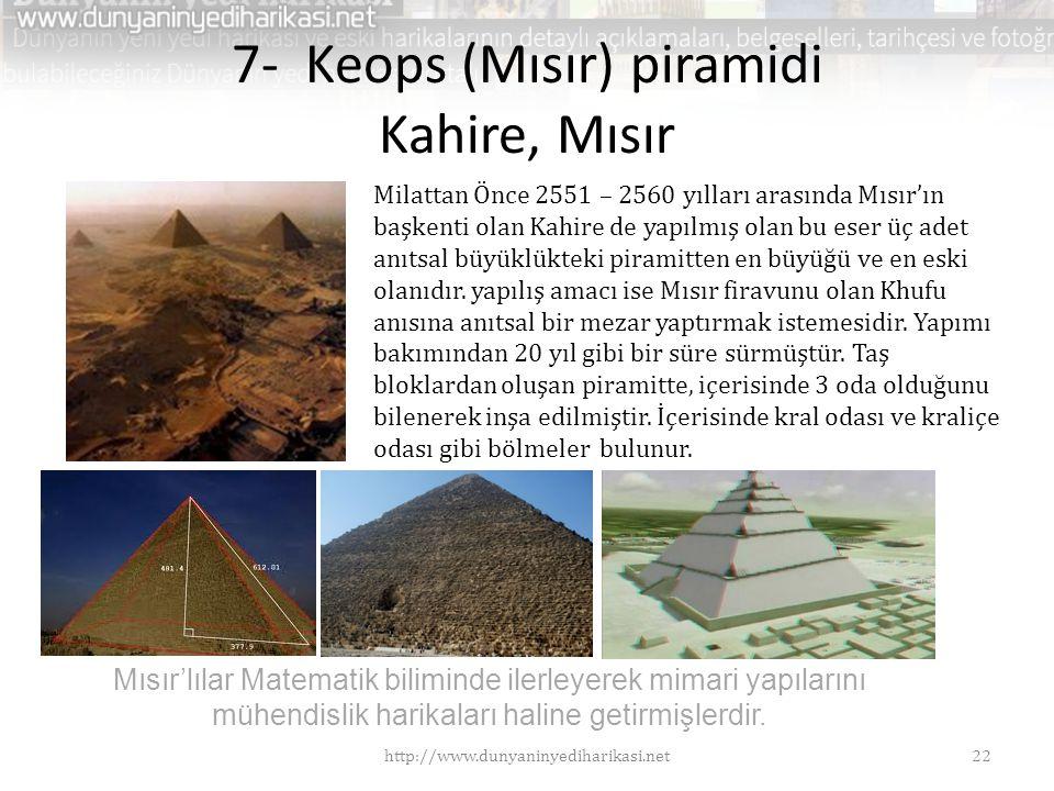 7- Keops (Mısır) piramidi Kahire, Mısır