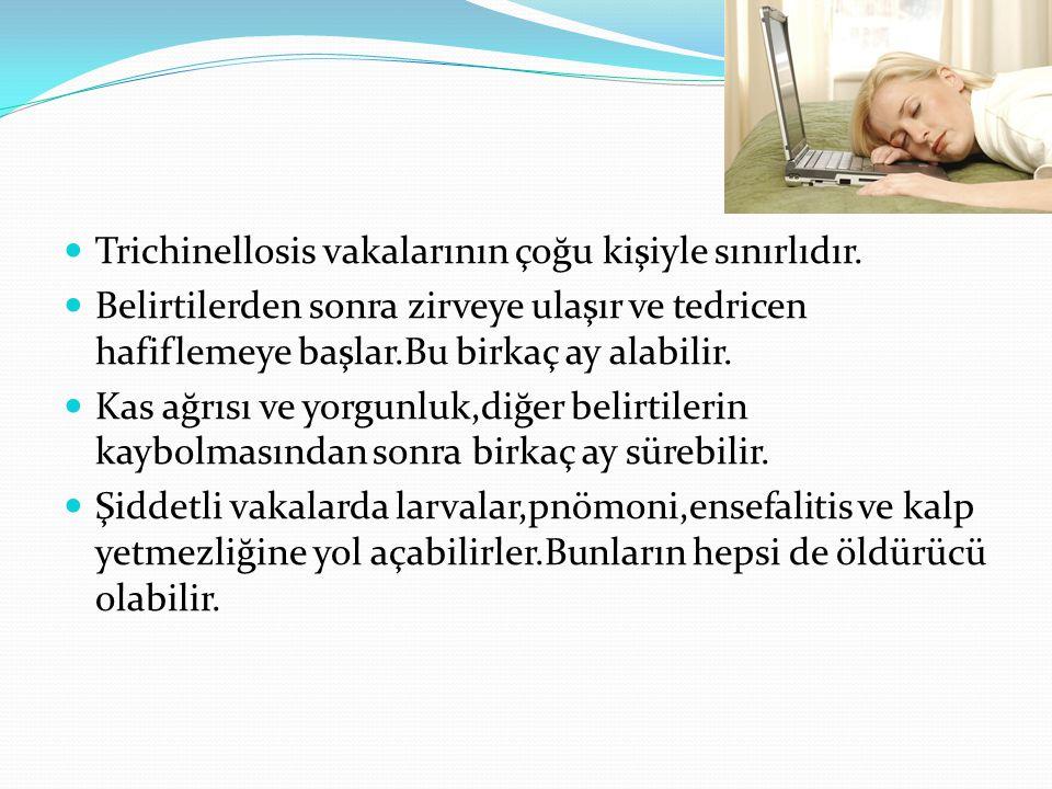 Trichinellosis vakalarının çoğu kişiyle sınırlıdır.