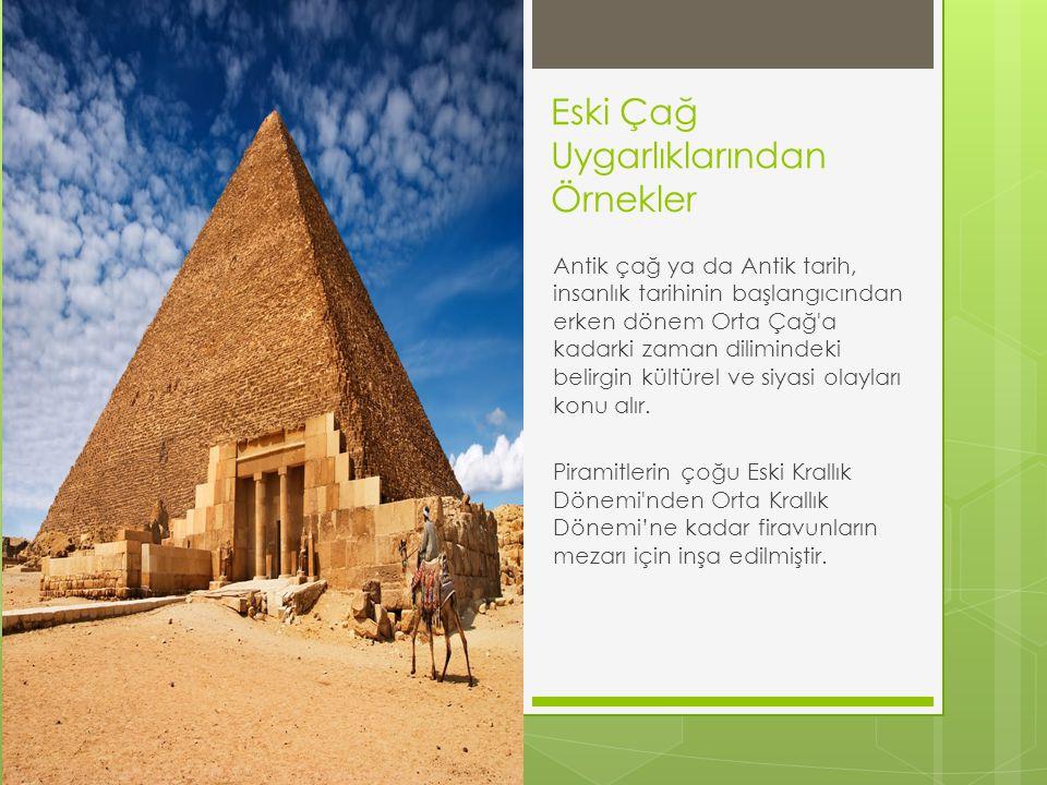Eski Çağ Uygarlıklarından Örnekler